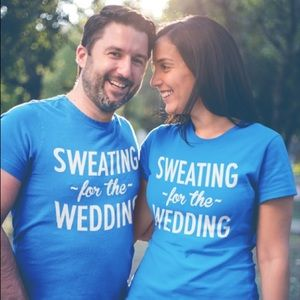 Sweating for the wedding work out shirt